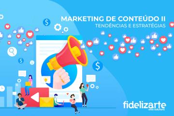 Tendências e Estratégias de Marketing de Conteúdo (Parte 2)