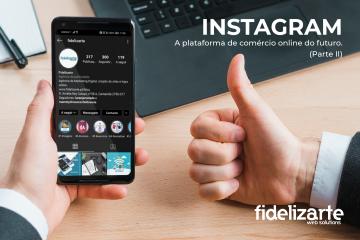 Instagram. A plataforma de comércio online do futuro (continuação)